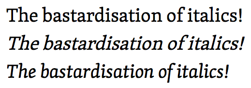 bastardisation of italics